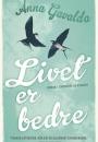 Anna Gavalda: Livet er bedre