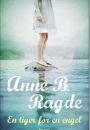 Anne B. Ragde: En tiger for en engel