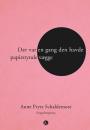 Anne Prytz Schaldemose: Der var en gang den havde papirstynde vægge