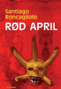 Santiago Roncagliolo: Rød april