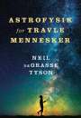 Neil deGrasse Tyson: Astrofysik for travle mennesker