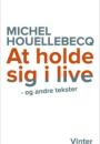 Michel Houellebecq: At holde sig i live