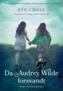 Eve Chase: Da Audrey Wilde forsvandt