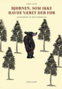 Oren Lavie: Bjørnen, som ikke havde været der før