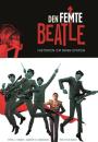Vivek J. Tiwary, Andrew C. Robinson og Kyle Baker: Den femte Beatle