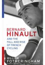 William Fotheringham: Bernard Hinault – and the fall and rise of French cycling