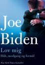 Joe Biden: Lov mig