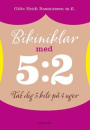 Gitte Heidi Rasmussen m.fl.: Bikiniklar med 5:2. Tab dig 5 kilo på 4 uger