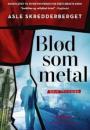 Asle Skredderberget: Blød som metal