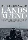 Bo Lidegaard: Landsmænd. De danske jøders flugt i oktober 1943