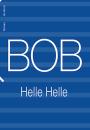 Helle Helle: Bob