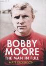 Matt Dickinson: Bobby Moore – the man in full