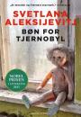 Svetlana Aleksijevitj: Bøn for Tjernobyl