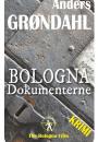 Anders Grøndahl: Bologna Dokumenterne