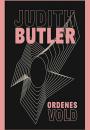 Judith Butler: Ordenes vold