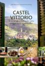 Helle Brønnum Carlsen og Pia Scharling: Castel Vittorio – historier og opskrifter fra vores norditalienske spisekammer
