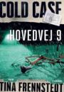 Tina Frennstedt: Cold Case: Hovedvej 9