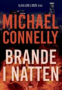 Michael Connelly: Brande i natten