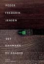 Peder Frederik Jensen: Det Danmark du kender