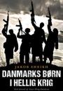 Jakob Sheikh: Danmarks børn i hellig krig