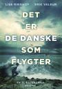 Lise Ringhof og Erik Valeur: Det er de danske som flygter