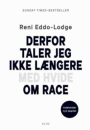 Reni Eddo-Lodge: Derfor taler jeg ikke længere med hvide om race