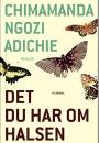 Chimamanda Ngozi Adichie: Det du har om halsen