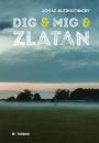 Jonas Kleinschmidt: Dig & mig & Zlatan