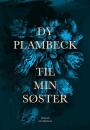 Dy Plambeck: Til min søster