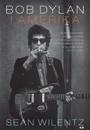 Sean Wilentz: Bob Dylan i Amerika