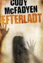Cody McFadyen: Efterladt