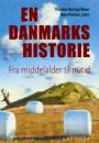 Thorsten Borring Olesen og Bjørn Poulsen (red.): En danmarkshistorie. Fra middelalder til nutid