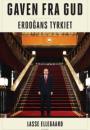Lasse Ellegaard: Gaven fra gud – Erdogans Tyrkiet