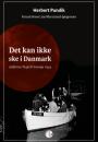Herbert Pundik: Det kan ikke ske i Danmark