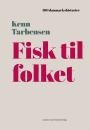 Kenn Tarbensen: Fisk til folket
