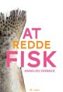Annelies Verbeke: At redde fisk