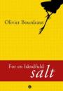 Olivier Bourdeaut: For en håndfuld salt