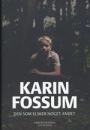 Karin Fossum: Den som elsker noget andet