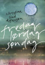Christine Lind Ditlevsen: Fredag lørdag søndag