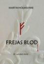 Martin Homslykke: Frejas blod