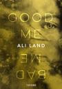 Ali Land: Good me, bad me