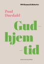 Poul Duedahl: Gudhjemtid