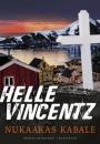 Helle Vincentz: Nukaakas kabale