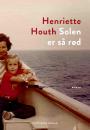Henriette Houth: Solen er så rød