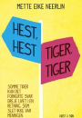 Mette Eike Neerlin: Hest, hest, tiger, tiger