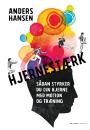 Anders Hansen: Hjernestærk – Sådan styrker du din hjerne med motion og træning