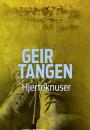 Geir Tangen: Hjerteknuser