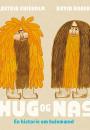 Alastair Chisholm og David Roberts: Hug og Nas – En historie om hulemænd
