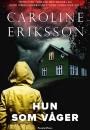 Caroline Eriksson: Hun som våger