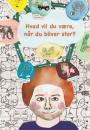 Christina Busk Marner & Marie J. Engelsvold: Hvad vil du være, når du bliver stor?